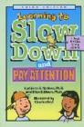 Learning to Slow Down and Pay Attention : A Book for Kids About ADHD - Book