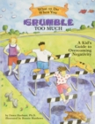 What to Do When You Grumble Too Much : A Kid's Guide to Overcoming Negativity - Book