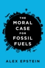 Moral Case For Fossil Fuels - Book