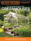 Black & Decker The Complete Guide to DIY Greenhouses, Updated 2nd Edition : Build Your Own Greenhouses, Hoophouses, Cold Frames & Greenhouse Accessories - Book