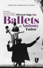 Revealing the Inner Contours of Human Emotion : Preserving the Ballets of Anthony Tudor - Book