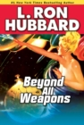 Beyond All Weapons : A Science-Fiction Saga of a War for the Stars - eBook