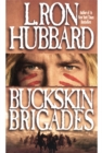 Buckskin Brigades : An Authentic Adventure of Native American Blood and Passion - eBook