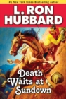 Death Waits at Sundown : A Wild West Showdown Between the Good, the Bad, and the Deadly - eBook