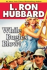While Bugles Blow! - eBook