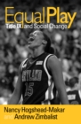 Equal Play : Title IX and Social Change - eBook