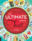 The Ultimate Guide to Tarot : A Beginner's Guide to the Cards, Spreads, and Revealing the Mystery of the Tarot - Book