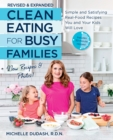 Clean Eating for Busy Families, revised and expanded : Simple and Satisfying Real-Food Recipes You and Your Kids Will Love - Book