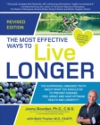 The Most Effective Ways to Live Longer, Revised : The Surprising, Unbiased Truth About What You Should Do to Prevent Disease, Feel Great, and Have Optimum Health and Longevity - Book