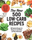 The New 500 Low-Carb Recipes : 500 Updated Recipes for Doing Low-Carb Better and More Deliciously - Book