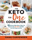 The Keto For One Cookbook : 100 Delicious Make-Ahead, Make-Fast Meals for One (or Two) That Make Low-Carb Simple and Easy - Book
