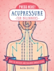Press Here! Acupressure for Beginners : How to Release and Balance Energy Flow - Book