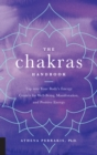 The Chakras Handbook : Tap into Your Body's Energy Centers for Well-Being, Manifestation, and Positive Energy - Book