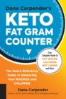 Dana Carpender's Keto Fat Gram Counter : The Quick-Reference Guide to Balancing Your Macros and Calories - Book
