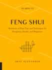 10-Minute Feng Shui : Hundreds of Easy Tips and Techniques for Prosperity, Health, and Happiness - Book