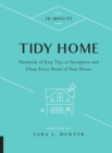 10-Minute Tidy Home : Hundreds of Easy Tips to Straighten and Clean Every Room of Your House - Book