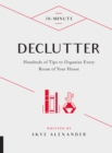 10-Minute Declutter : Hundreds of Tips to Organize Every Room of Your House - Book