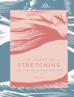 The Power of Stretching : Simple Practices to Promote Wellbeing - Book
