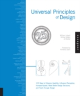 Universal Principles of Design : 125 Ways to Enhance Usability, Influence Perception, Increase Appeal, Make Better Design Decisions, and Teach Through Design - Book