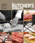 The Butcher's Apprentice : The Expert's Guide to Selecting, Preparing, and Cooking a World of Meat - Book