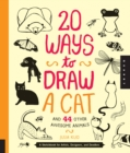 20 Ways to Draw a Cat and 44 Other Awesome Animals : A Sketchbook for Artists, Designers, and Doodlers - Book