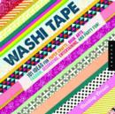 Washi Tape : 101+ Ideas for Paper Crafts, Book Arts, Fashion, Decorating, Entertaining, and Party Fun! - Book