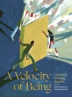A Velocity of Being : Letters to A Young Reader - Book