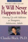 It Will Never Happen to Me : Growing Up with Addiction As Youngsters, Adolescents, Adults - eBook