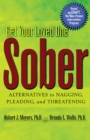Get Your Loved One Sober : Alternatives to Nagging, Pleading, and Threatening - eBook