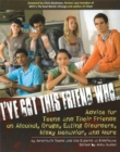 I've Got This Friend Who : Advice for Teens and Their Friends on Alcohol, Drugs, Eating Disorders, Risky Behavior, and More - eBook