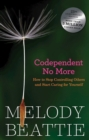 Codependent No More : How to Stop Controlling Others and Start Caring for Yourself - eBook