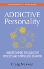 The Addictive Personality : Understanding the Addictive Process and Compulsive Behavior - eBook