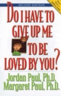 Do I Have to Give Up Me to Be Loved by You : Second Edition - eBook