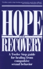 Hope and Recovery : A Twelve Step Guide for Healing From Compulsive Sexual Behavior - eBook