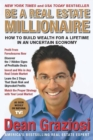 Be a Real Estate Millionaire : How to Build Wealth for a Lifetime in an Uncertain Economy - eBook