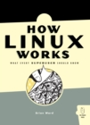 How Linux Works : What Every Superuser Should Know - eBook