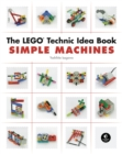 The Lego Technic Idea Book: Simple Machines - Book