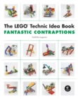 The Lego Technic Idea Book: Fantastic Contraptions - Book