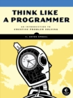 Think Like a Programmer : An Introduction to Creative Problem Solving - eBook