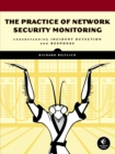 The Practice Of Network Security Monitoring - Book