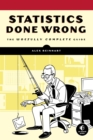 Statistics Done Wrong : The Woefully Complete Guide - eBook