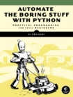 Automate the Boring Stuff with Python : Practical Programming for Total Beginners - eBook