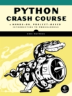 Python Crash Course : A Hands-On, Project-Based Introduction to Programming - eBook