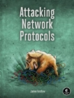 Attacking Network Protocols - Book