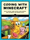 Coding With Minecraft : Build Taller, Farm Faster, Mine Deeper, and Automate the Boring Stuff - Book