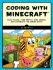 Coding with Minecraft : Build Taller, Farm Faster, Mine Deeper, and Automate the Boring Stuff - eBook