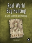 Real-world Bug Hunting : A Field Guide to Web Hacking - Book