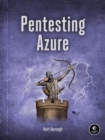 Pentesting Azure : The Definitive Guide to Testing and Securing Deployments - Book