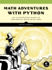 Math Adventures with Python : An Illustrated Guide to Exploring Math with Code - eBook