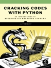 Cracking Codes with Python : An Introduction to Building and Breaking Ciphers - eBook